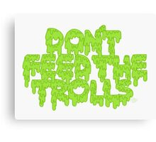 Don't Feed the Trolls Canvas Print