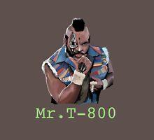 Mr T-800 T-Shirt