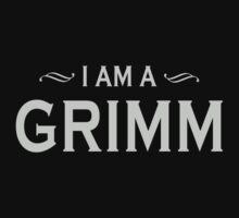 I Am A Grimm by waywardtees