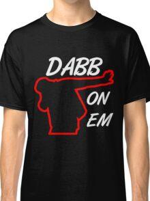 Dabb On Em Classic T-Shirt