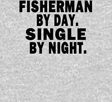 Fisherman by Day. Single by Night. Hoodie
