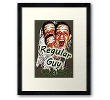 Regular Guy Poster Framed Print