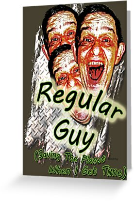 Regular Guy Poster by Terri Chandler