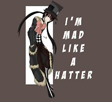 Mad Like A Hatter Unisex T-Shirt