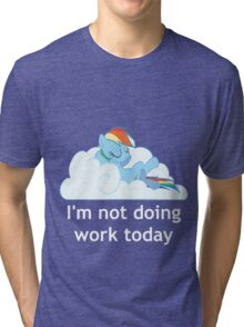 Rainbow Dash does no work Tri-blend T-Shirt