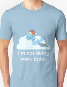 Rainbow Dash does no work T-Shirt