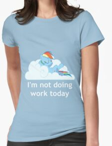 Rainbow Dash does no work Womens Fitted T-Shirt