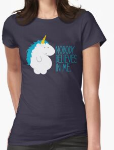 Nobody Believes In Me Womens Fitted T-Shirt