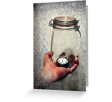 If I Could Save Time... Greeting Card