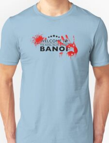 Welcome to bloody banoi  T-Shirt