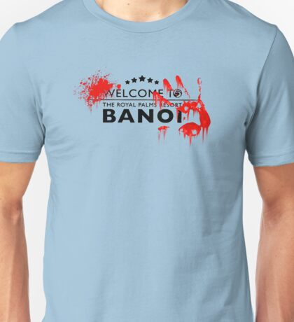 Welcome to bloody banoi  Unisex T-Shirt
