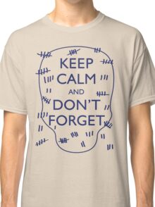 KEEP CALM AND DON'T FORGET DOCTOR WHO Classic T-Shirt