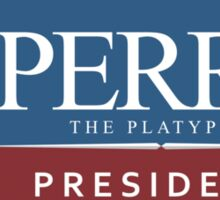 Perry the Platypus for President Sticker