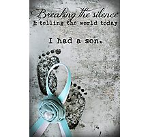 Breaking the Silence. I had a Son. Photographic Print