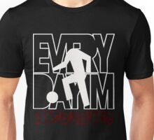 Everyday I'm Dismembering Unisex T-Shirt