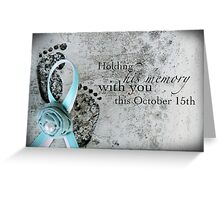 Holding His Memory This October 15th Greeting Card