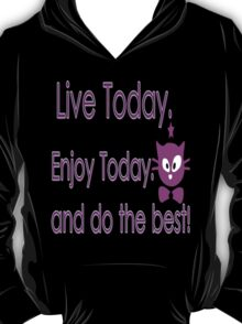 Live Today  txt kitty cat animation vector art T-Shirt