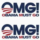 OMG! Obama Must Go by avdesigns