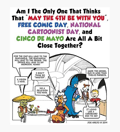 May the 4th be with You Free Comic Cartoonist Day Cinco De Mayo Photographic Print