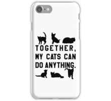 Together, My Cats Can Do Anything iPhone Case/Skin
