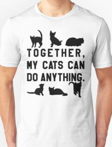 Together, My Cats Can Do Anything T-Shirt