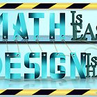 Design is hard, Maths is Easy by SURVIVA