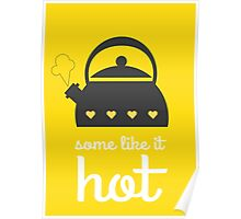 Some like it hot - kettle art Poster