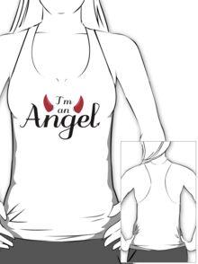 I'm an Angel...Not T-Shirt