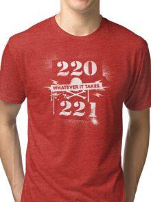 220 / 221 - Whatever it takes! Tri-blend T-Shirt