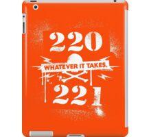 220 / 221 - Whatever it takes! iPad Case/Skin