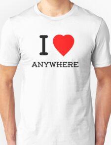 I Love Anywhere T-Shirt
