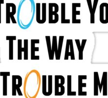"""Portal: Exile Vilify (By: The National) """"Does It Trouble Your Mind? The Way You Trouble Mine?"""" Sticker"""