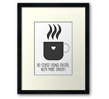 Funny coffee quote Framed Print