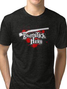 Boomstick Hero! Tri-blend T-Shirt