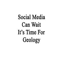 Social Media Can Wait It's Time For Geology  by supernova23