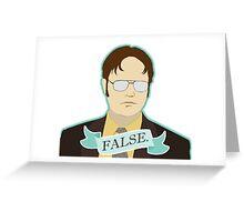 False. Greeting Card
