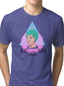 Head Strong Mama Tri-blend T-Shirt
