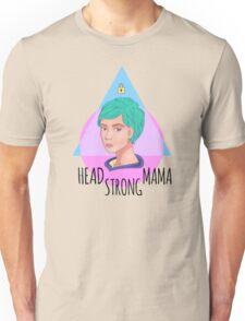 Head Strong Mama Unisex T-Shirt