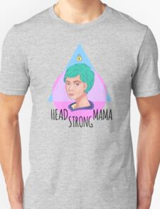 Head Strong Mama Unisex T-Shirt
