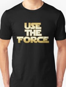 Use the Force Unisex T-Shirt