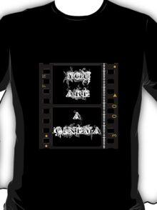 You Are A Cinema v1 T-Shirt