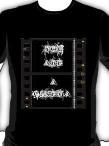 You Are A Cinema v2 T-Shirt