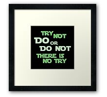 Try Not Framed Print