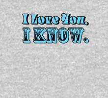 I Love You, I Know Womens Fitted T-Shirt