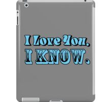 I Love You, I Know iPad Case/Skin