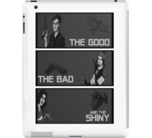 The good,the bad and the SHINY! iPad Case/Skin