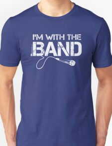 I'm With The Band - Microphone (White Lettering) T-Shirt