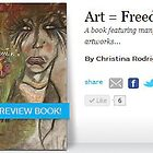 Art = Freedom by Christina Rodriguez