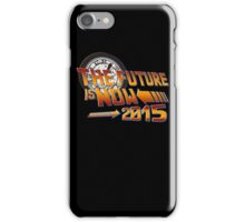 Back to The Future is Now 2015 iPhone Case/Skin