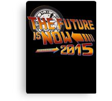 Back to The Future is Now 2015 Canvas Print